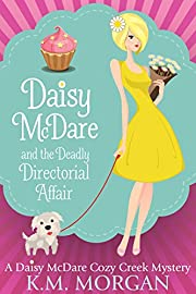 Daisy McDare And The Deadly Directorial Affair (Cozy Mystery) (Daisy McDare Cozy Creek Mystery Book 3)