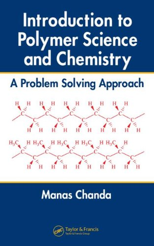 Introduction to Polymer Science and Chemistry: A Problem-Solving Approach