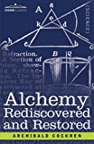 Alchemy Rediscovered and Restored by Archibald Cockren