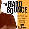 The Hard Bounce (       UNABRIDGED) by Todd Robinson Narrated by Dylan Lynch