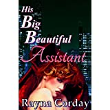 His Big, Beautiful Assistant (Seduced at the Office / Billionaire's BBW Erotica) (Billionaire's BBW Romance Book 1)by Rayna Corday