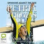Petria Thomas: Swimming Against the Tide | Petria Thomas,Andy Shea