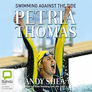 Petria Thomas: Swimming Against the Tide | [Petria Thomas, Andy Shea]