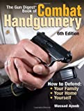 img - for The Gun Digest Book of Combat Handgunnery, 6th Edition book / textbook / text book