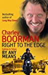 Right to the Edge: By Any Means: The...