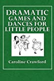 img - for Dramatic Games and Dances for Little Children book / textbook / text book