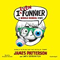 I Even Funnier: A Middle School Story (I Funny) Audiobook by James Patterson, Chris Grabenstein, Laura Park (illustrator) Narrated by Frankie Seratch