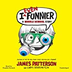 I Even Funnier: A Middle School Story (I Funny) | James Patterson,Chris Grabenstein,Laura Park (illustrator)