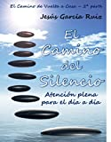 img - for El Camino del Silencio, Atenci n Plena Para el D a a D a (El Camino de Vuelta a Casa) (Spanish Edition) book / textbook / text book