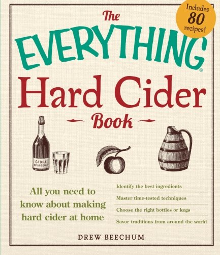 The Everything Hard Cider Book: All You Need To Know About Making Hard Cider At Home front-878634