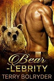 Bearlebrity: (BWWM) Paranormal BBW Bear Shifter Romance Standalone