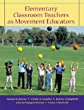 img - for Elementary Classroom Teachers as Movement Educators with Moving Into the Future and Powerweb/OLC Bind-in Passcard by Susan K. Kovar (2003-04-01) book / textbook / text book