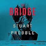 The Bridge | Stuart Prebble