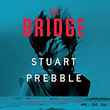 The Bridge Audiobook by Stuart Prebble Narrated by Alex Collins