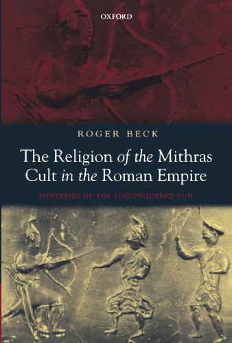 The Religion of the Mithras Cult in the Roman Empire:...