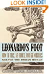 Leonardo's Foot: How 10 Toes, 52 Bone...