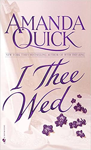 I Thee Wed by Amanda Quick