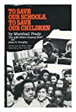 img - for To Save Our Schools, to Save Our Children: The Approaching Crisis in America's Public Schools book / textbook / text book