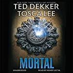 Mortal: The Books of Mortals, Book 2 | Ted Dekker,Tosca Lee