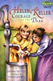 Helen Keller: Courage in the Dark (Step Into Reading - Step 4)