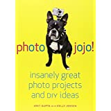 "Photojojo!: Insanely Great  Photo Projects and DIY Ideasvon ""Amit Gupta"""