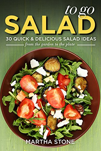 salads-to-go-30-quick-delicious-salad-ideas-from-the-garden-to-the-plate-english-edition
