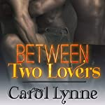 Between Two Lovers | Carol Lynne