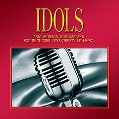 Idols: Anne Shelton Lita Roza Judy Garland Sophie