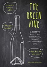 Green Vine A Guide to West Coast Sustainable Organic and Biodynamic Wines