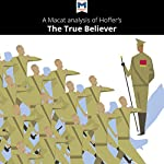 A Macat Analysis of Eric Hoffer's The True Believer: Thoughts on the Nature of Mass Movements | Jonah S. Rubin