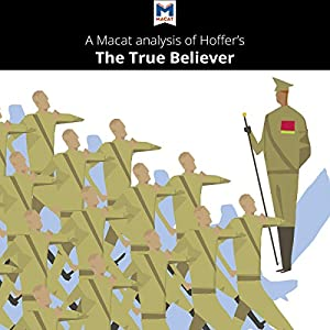 A Macat Analysis of Eric Hoffer's The True Believer: Thoughts on the Nature of Mass Movements Audiobook