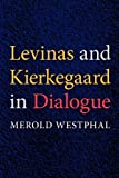 img - for Levinas and Kierkegaard in Dialogue (Indiana Series in the Philosophy of Religion) book / textbook / text book