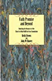 Faith, promise, and beyond: Unlocking the resources of the church to help fulfill the great commission (1575021013) by Keith Brown
