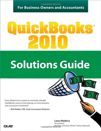 Quickbooks 2010: Solutions Guide for Business Owners and Accountants - Que Publishing - 0789743221 - ISBN:0789743221