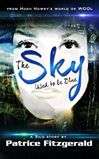 The Sky Used To Be Blue: A Silo Story by Patrice Fitzgerald ebook deal