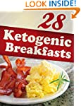 28 Ketogenic Breakfasts (Ketigenic Di...