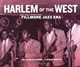 img - for By Elizabeth Pepin Harlem of the West - The San Francisco Fillmore Jazz Era (First Edition) [Paperback] book / textbook / text book