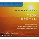Awakened Mind Systemby Dr. Jeffrey D. Thompson