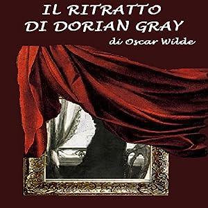 Il ritratto di Dorian Grey [The Picture of Dorian Grey] Audiobook