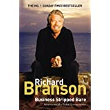 Business Stripped Bare: Adventures of a Global Entrepreneurby Sir Richard Branson