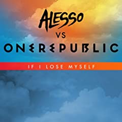 OneRepublic, Alesso If I Lose Myself - Alesso vs OneRepublic cover