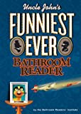 img - for Uncle John's Funniest Ever Bathroom Reader (Uncle John's Bathroom Reader) book / textbook / text book