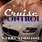 Cruise Control | Kerry Adrienne