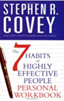 The 7 Habits of Highly Effective People: Personal Workbook (Covey)