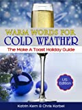 Warm Words For Cold Weather:The Make A Toast Winter Holiday Guide