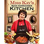Miss Kay's Duck Commander Kitchen Cookbook