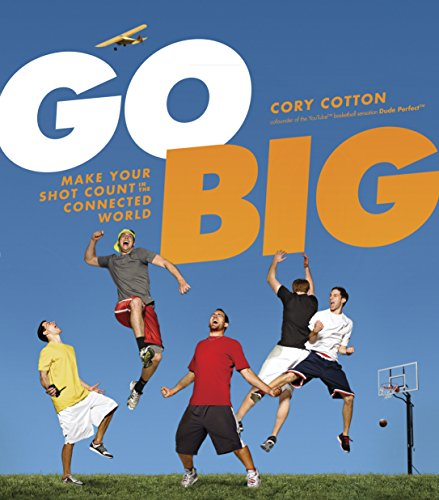 go-big-make-your-shot-count-in-the-connected-world-english-edition