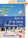 Milwaukee, WI - The Best of Everythin...