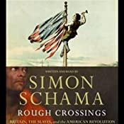 Rough Crossings: Britain, the Slaves, and the American Revolution | [Simon Schama]