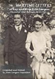 img - for Wartime Letters Of Ray And Rose Rita Langen: December 1944 through April 1946 book / textbook / text book